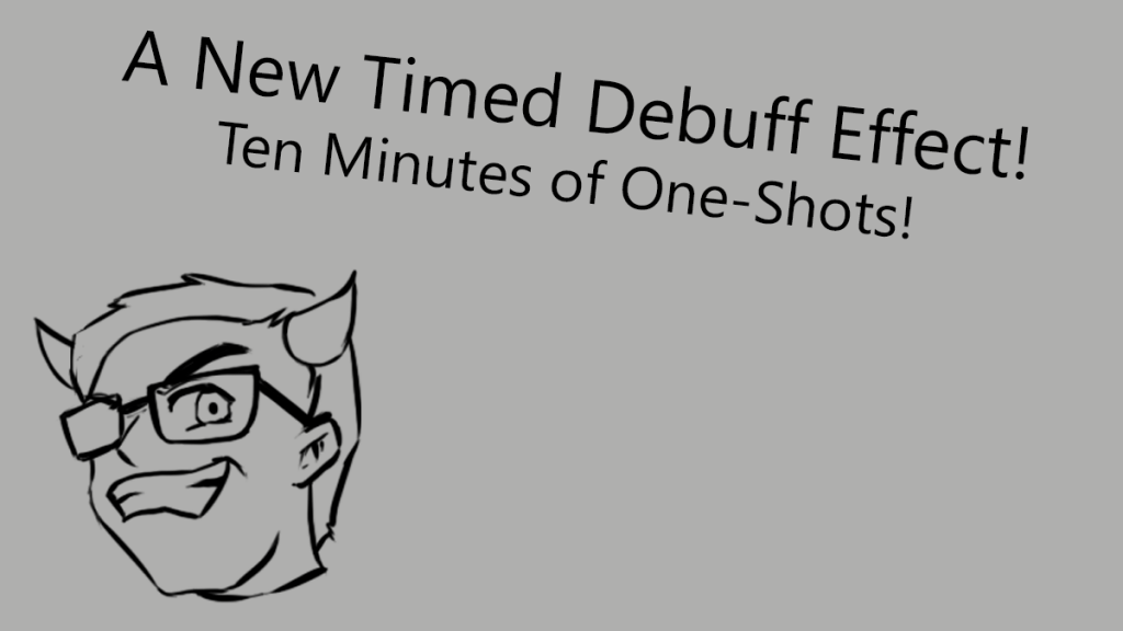 Let's add a new timed debuff to the Apocalypse system that, when active, causes the player to be one shot!